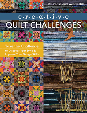 Creative Quilt Challenges is a new book that will become an old friend as you return to it often to explore new possibilities for your own projects.