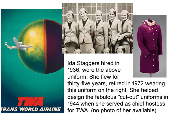 "Ida Staggers helped  design the fabulous ""cut-out"" uniforms in the mid 1940s for TWA"